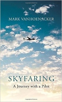 Book review: 'Skyfaring – A Journey With A Pilot' by Mark Vanhoenacker